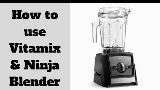 how to use a vitamix and ninja blender