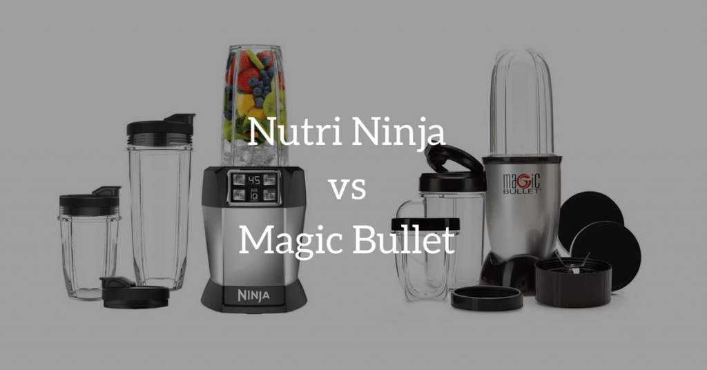 nutri-ninja-vs-magic-bullet