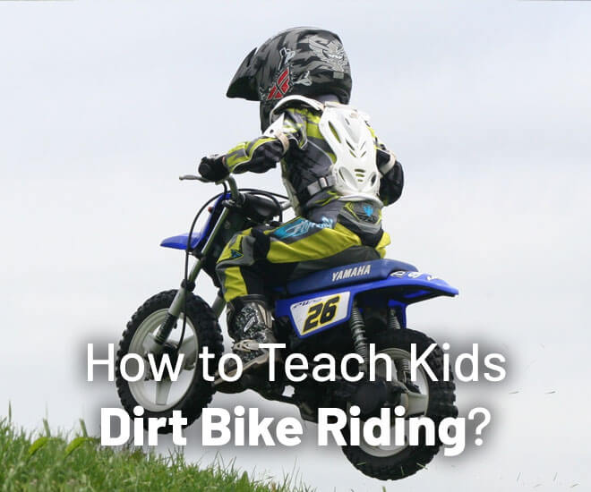 How to Teach a Kid to Ride a Dirt Bike